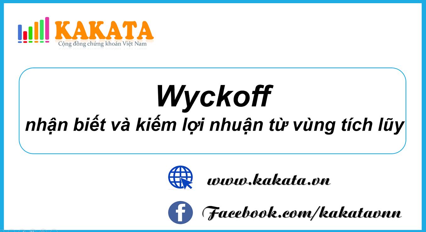 kakata-chung-khoan-wyckoff-nhan-biet-va-kiem-loi-nhuan-tu-vung-tich-luy.PNG